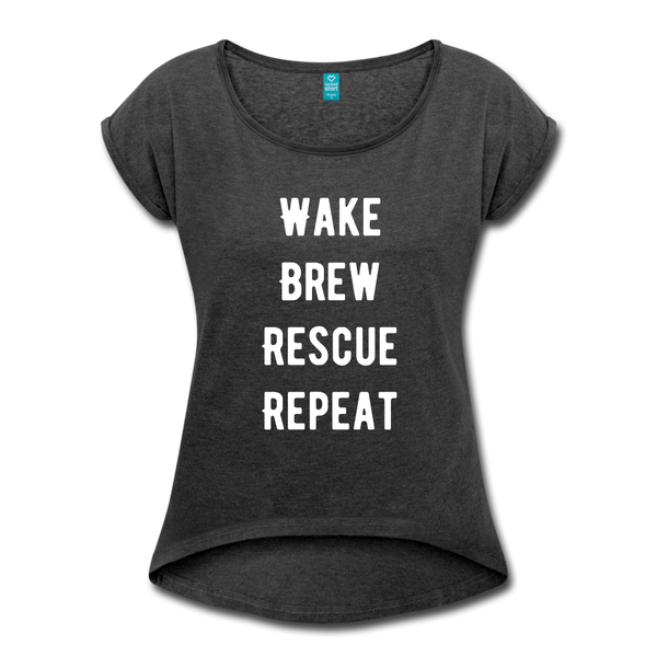 Wake, Brew, Rescue, Repeat Women's Roll Cuff T-Shirt - heather black