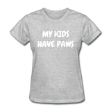My Kids Have Paws Women's T-Shirt - heather gray
