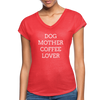 Dog Mother Coffee Lover - heather red