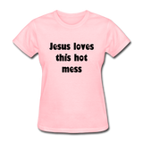 Jesus Loves This Hot Mess Women's T-Shirt - pink