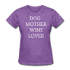 Dog Mother Wine Lover Women's T-Shirt - purple heather