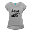 Adopt Don't Shop Women's Roll Cuff T-Shirt - heather gray