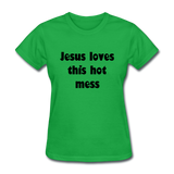Jesus Loves This Hot Mess Women's T-Shirt - bright green