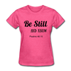 Be Still & Know Women's T-Shirt - heather pink
