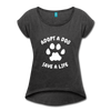 ADOPT A DOG, SAVE A LIFE Women's Roll Cuff T-Shirt - heather black