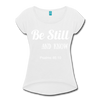 Be Still & Know Women's Roll Cuff T-Shirt - white