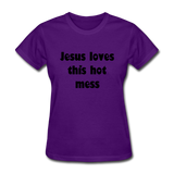 Jesus Loves This Hot Mess Women's T-Shirt - purple