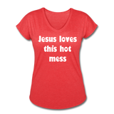 Jesus Loves This Hot Mess Women's Tri-Blend V-Neck T-Shirt - heather red