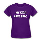My Kids Have Paws Women's T-Shirt - purple