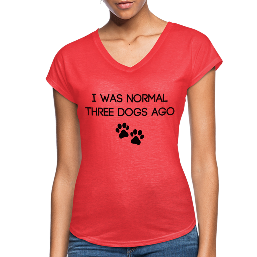 I was normal three dogs ago - heather gray