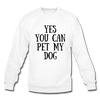 Yes you can pet my dog - white