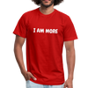 I Am More Unisex Tee - red