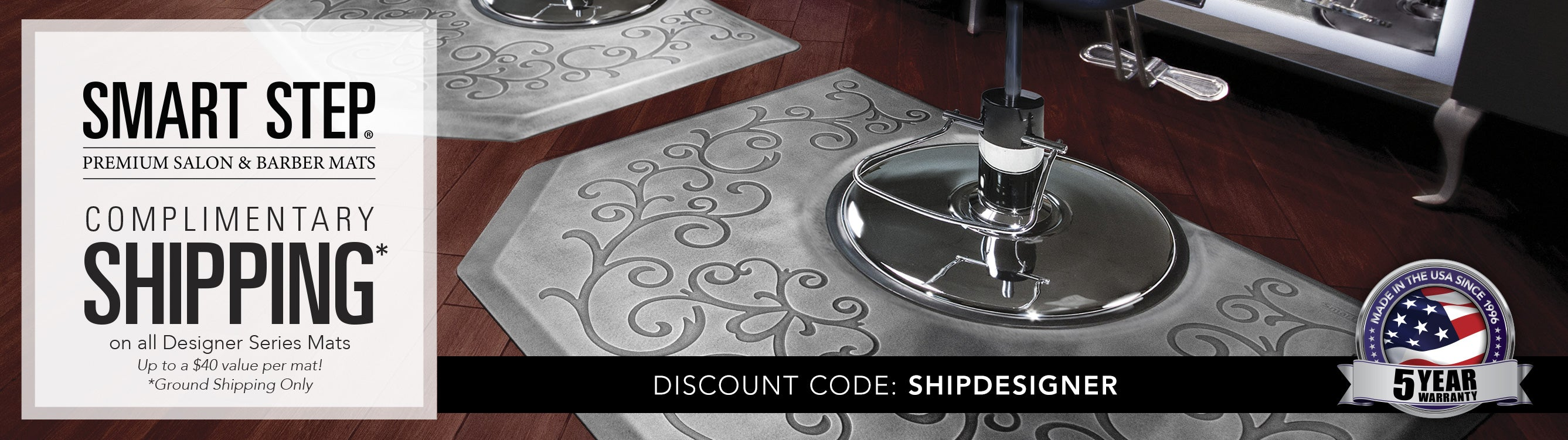 Complimentary ground shipping on all Designer Series Mats with code SHIPDESIGNER