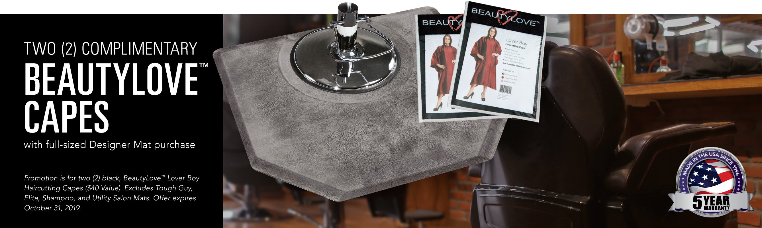 Two Complimentary BeautyLove Capes with full-sized Designer Mat purchase