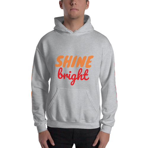 SHINE BRIGHT UNISEX HOODED SWEATSHIRT