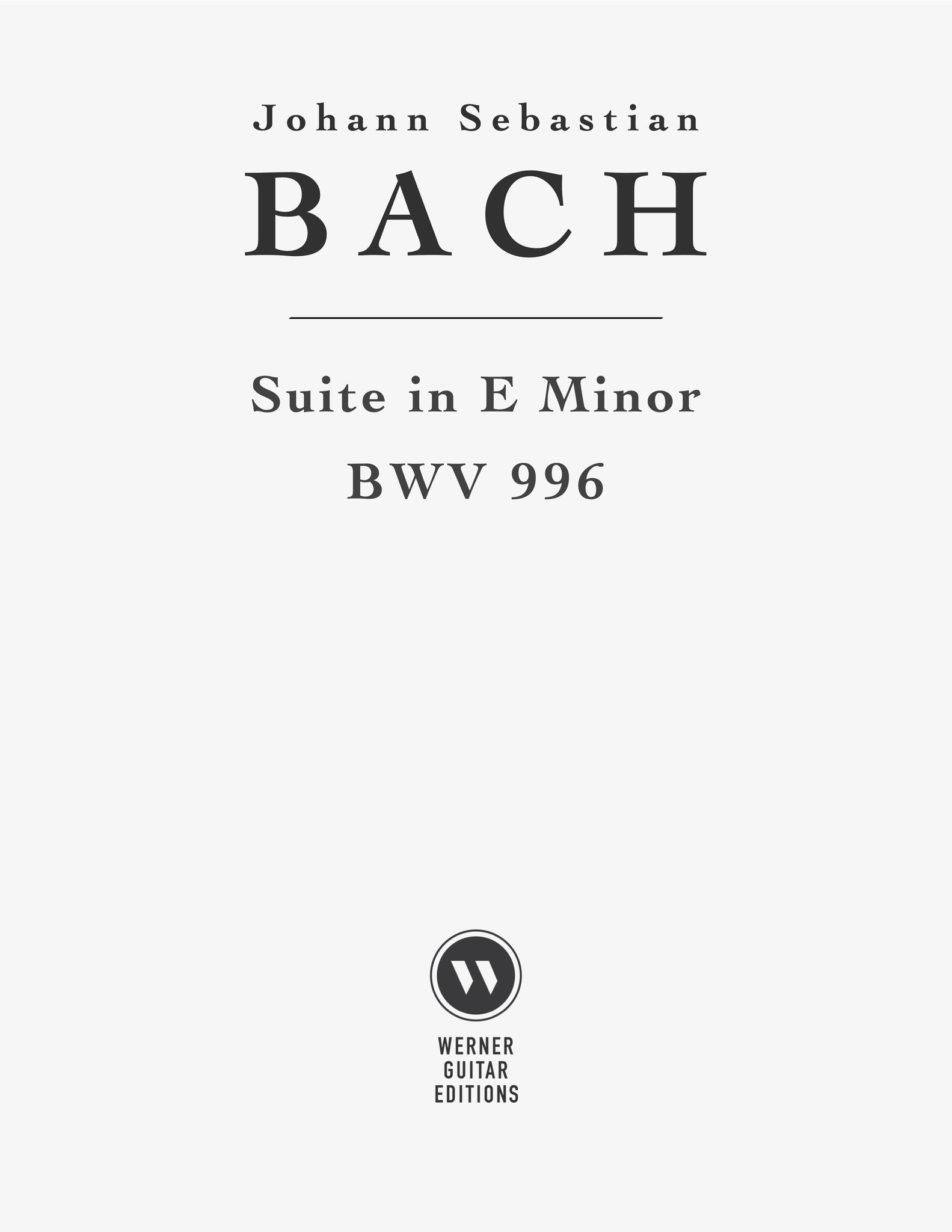 Lute Suite in E Minor BWV 996 by Bach for Classical Guitar (PDF)