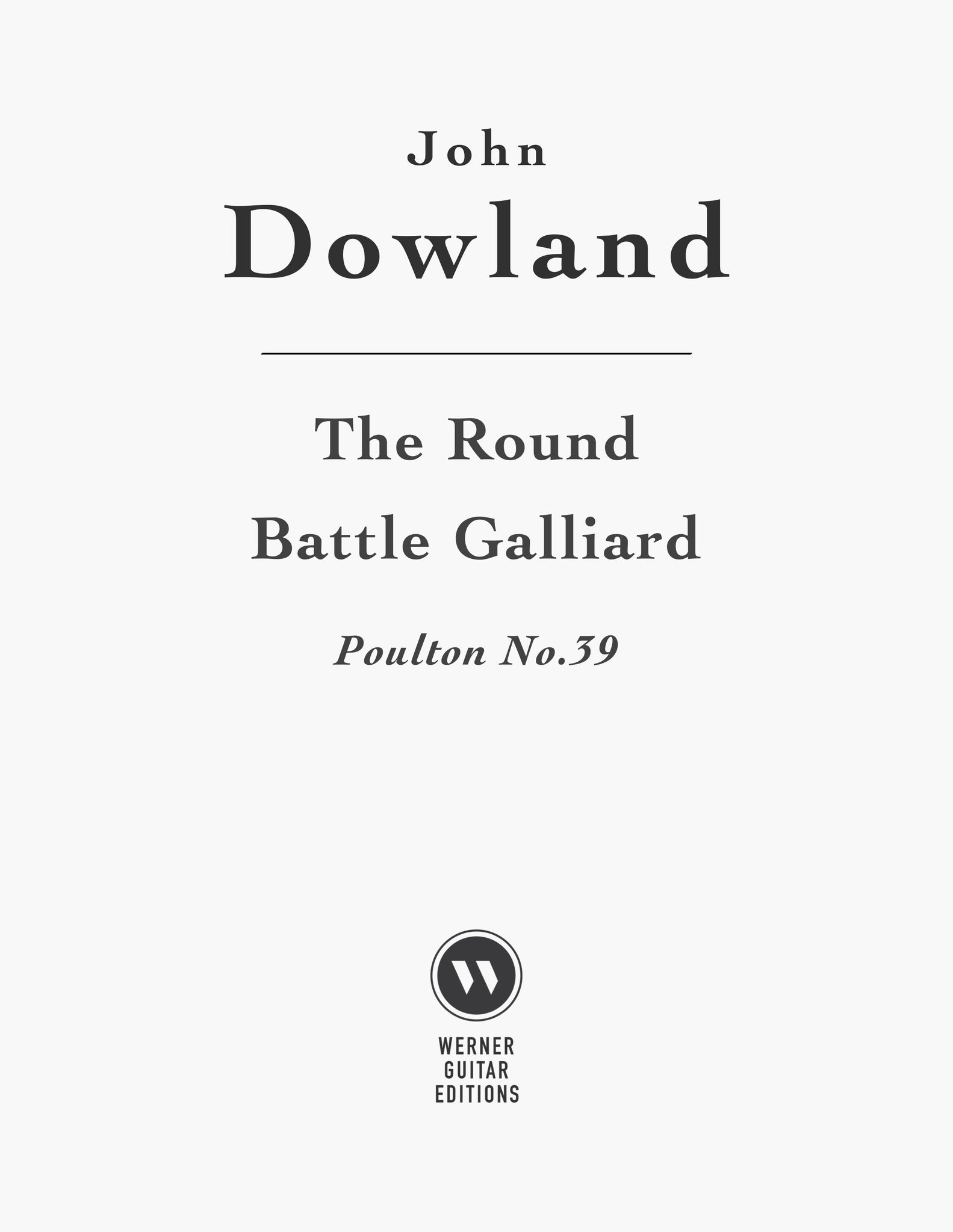 The Round Battle Galliard by Dowland (PDF Sheet Music or Tab)