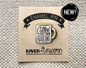 Coffee Then Adulting Enamel Pin