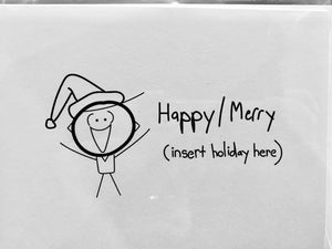 Happy / Merry (insert holiday here) Greeting Card