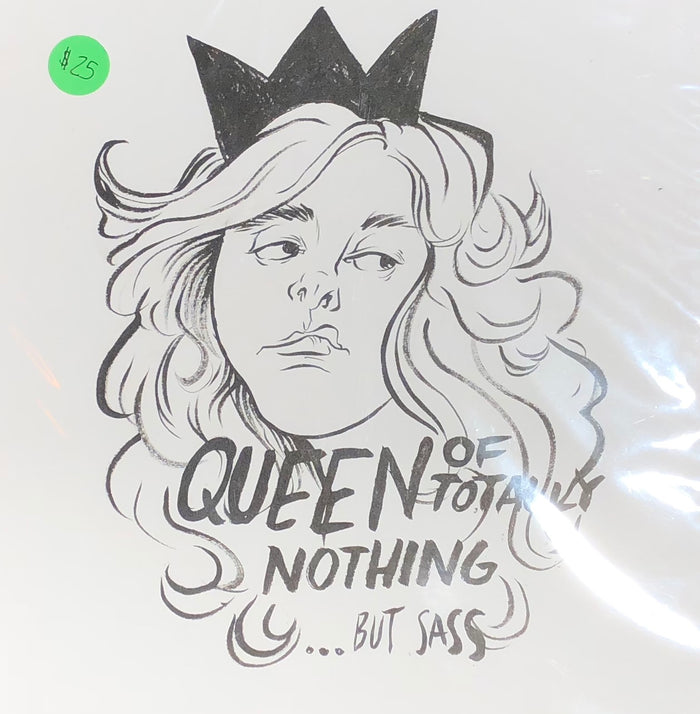 Queen Of Totally Nothing ink drawing