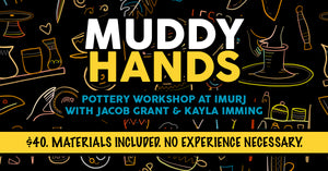 Muddy Hands Pottery Workshop (canceled)