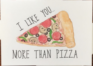 I Like You.. More Than Pizza