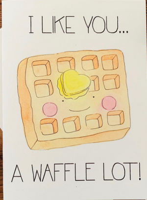 I Like You A Waffle Lot