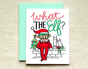 What the Elf? Greeting Card