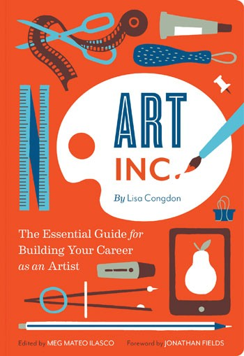 Art, Inc. - The Essential Guide for Building Your Career as an Artist