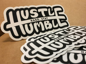 Hustle Hard. Stay Humble sticker