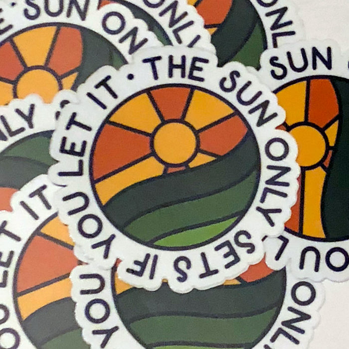 The Sun Only Sets... sticker
