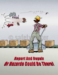 Safety Poster - Report And Repair Or Hazards Could Be There! - safetyposter.com