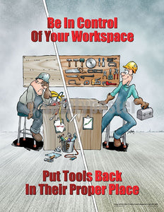 Safety Poster - Be In Control Of Your Workspace Put Tools Back - safetyposter.com