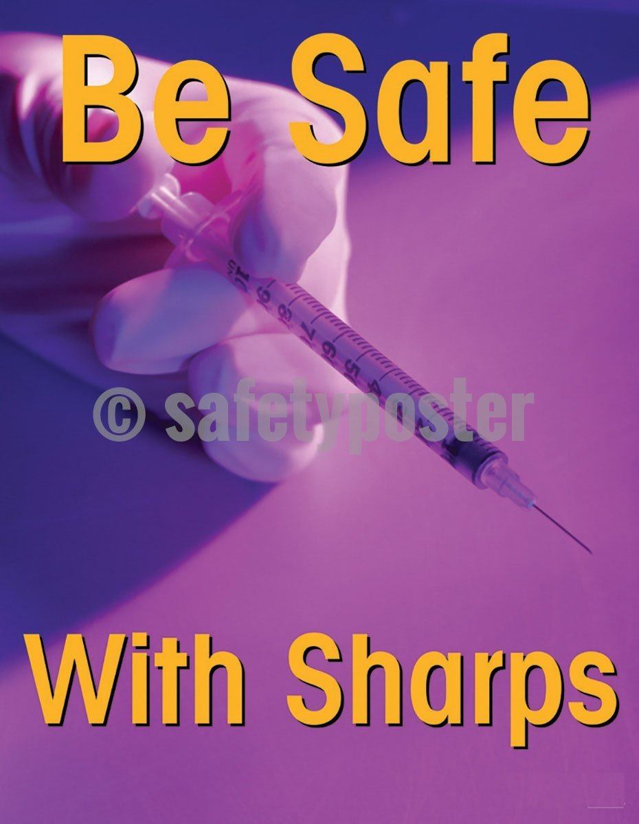 Safety Poster - Be Safe With Sharps - safetyposter.com