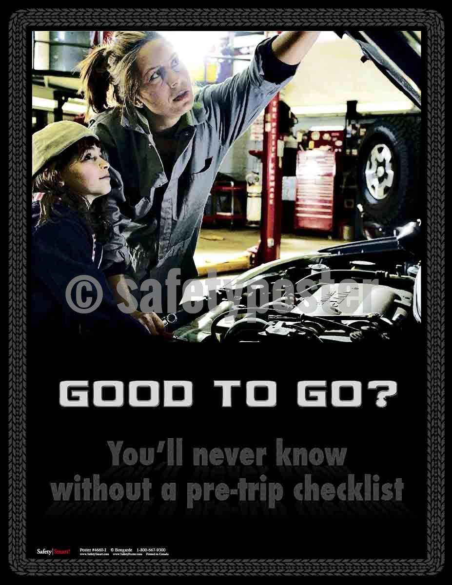Safety Poster - Good To Go? You'Ll Never Know Without A Pre-Trip Checklist - safetyposter.com