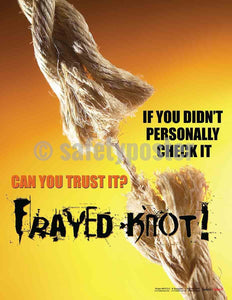 Safety Poster - Frayed Knot - safetyposter.com