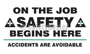 On The Job Safety Begins Here Accidents Are Avoidable - Banner 48 X 28 Motivational Banners