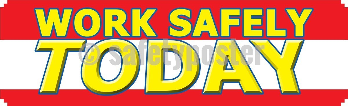 Work Safely Today - Safety Banner Motivational Banners