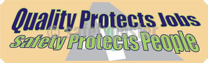 Quality Protects Jobs Safety People - Banner Motivational Banners