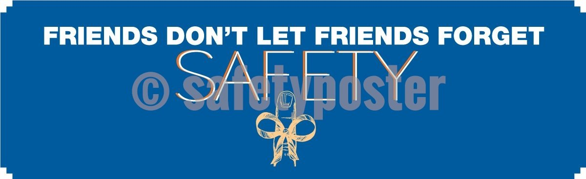 Friends Dont Let Forget Safety - Banner Motivational Banners