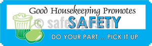 Good Housekeeping Promotes Safety Do Your Part- Banner Motivational Banners