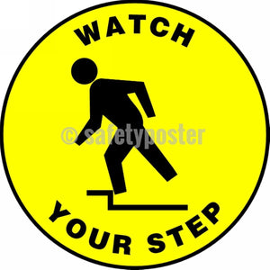 Watch Your Step - Floor Sign Adhesive Signs