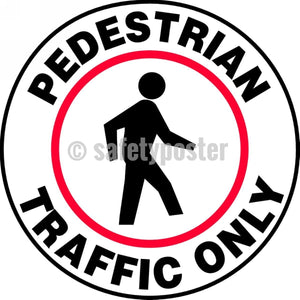 Pedestrian Traffic Only - Floor Sign Adhesive Signs