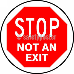 Stop Not An Exit - Floor Sign Adhesive Signs