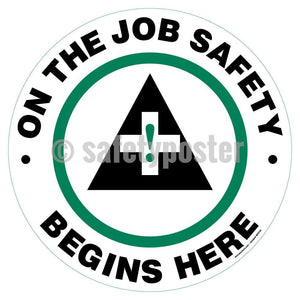 On The Job Safety Begins Here - Floor Sign Adhesive Signs