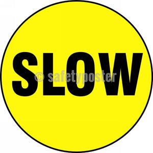 Slow - Floor Sign Adhesive Signs