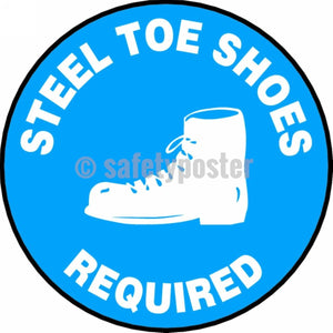 Steel Toe Shoes Required - Floor Sign Adhesive Signs