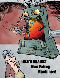 Guard Against Man Eating Machines - Safety Poster