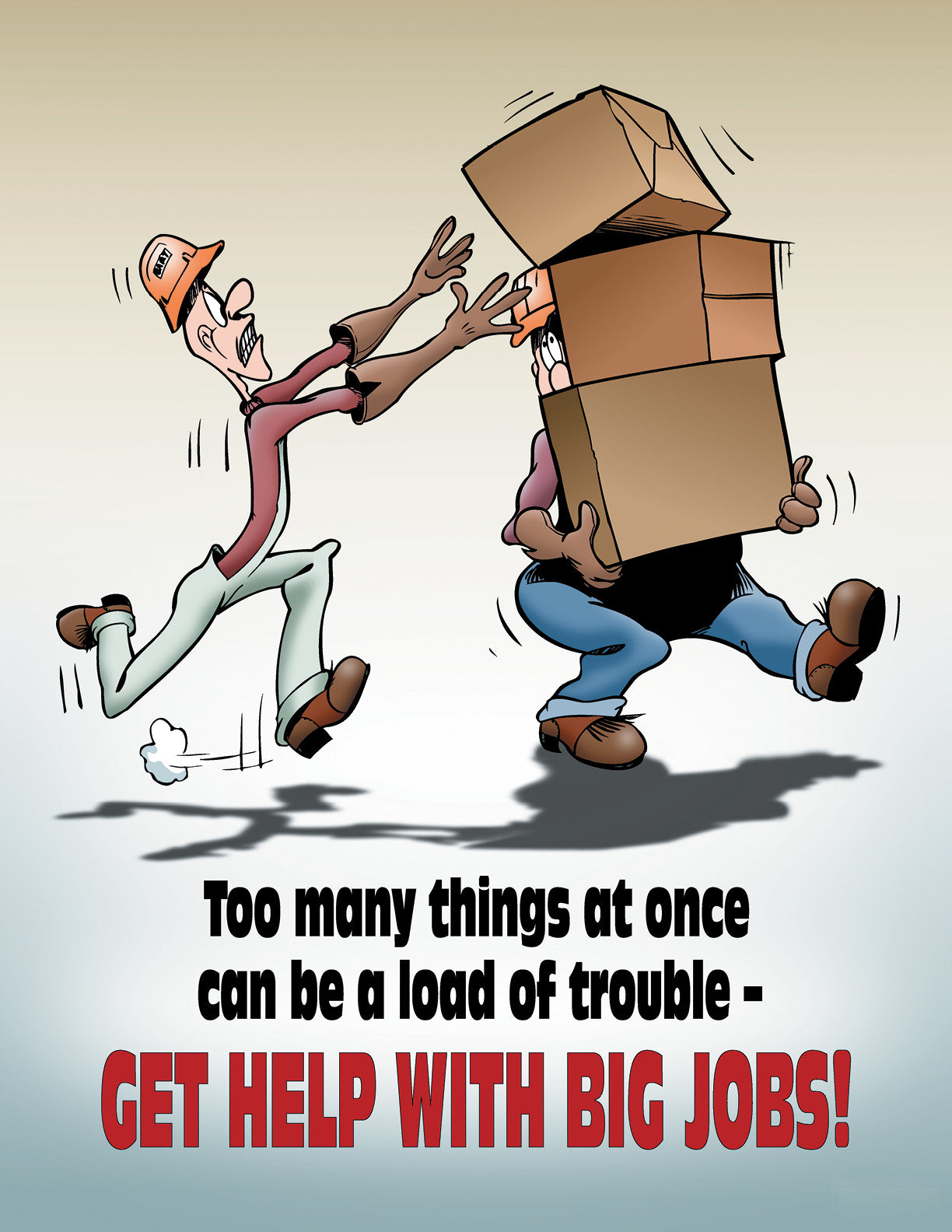 Too Many Things At Once Can Be A Load Of Trouble - Safety Poster