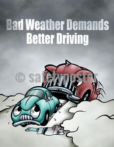 Safety Poster - Bad Weather Demands Better Driving - safetyposter.com